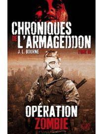 Operation zombie [Chroniques de l'armageddon, tome 3] - J.L. Bourne