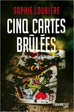 Cinq cartes brûlées par Loubière