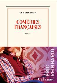 Comédies françaises - Eric Reinhardt - Babelio