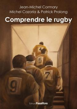 Comprendre le rugby par Jean-Michel Cormary