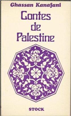 Contes de Palestine par Ghassan Kanafani