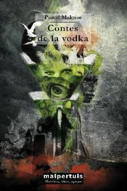 Télécharger Contes de la vodka PDF eBook Pascal Malosse