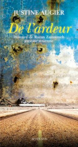 De l'ardeur / histoire de Razan Zaitouneh, avocate syrienne : récit