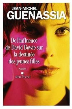 De l'influence de David Bowie sur la destinée des jeunes filles par Guenassia