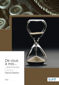 De vous à moi... et de moi à vous par Francis Dreyfus