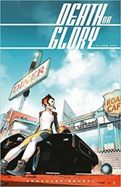 Death or Glory, tome 1 : She's Got You par Rick Remender