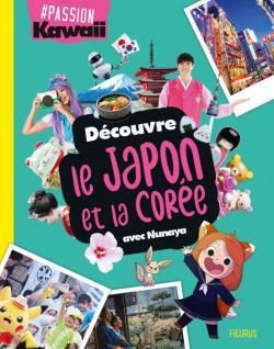 Découvre le Japon et la Corée avec Nunaya : #Passion par Meghan Marino