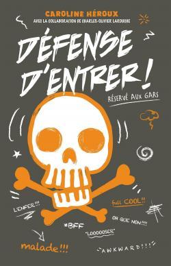 Défense d'entrer, tome 1 : Réservé aux gars par Héroux