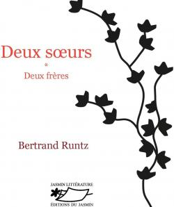Deux soeurs - Deux frères par Bertrand Runtz