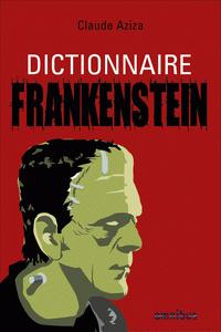 Dictionnaire Frankenstein par Claude Aziza