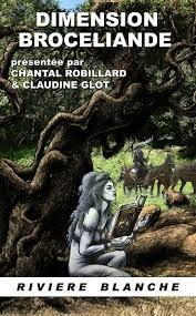 Dimension Brocéliande par Chantal Robillard