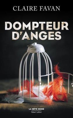 Dompteur D'anges - Claire Favan (2017)