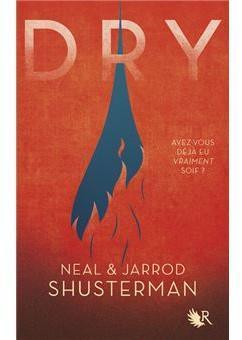 Dry - Neal Shusterman - Babelio