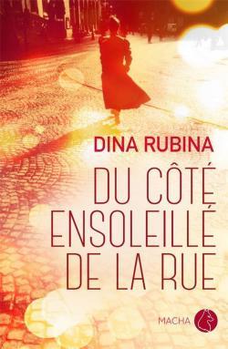 Du côté ensoleillé de la rue par Dina Il\'inicna Rubina