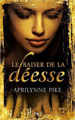 Le baiser de la déesse - Aprilynne Pike - Babelio