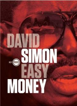 Easy money par David Simon