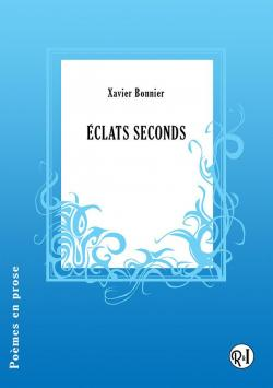 Éclats seconds par Xavier Bonnier