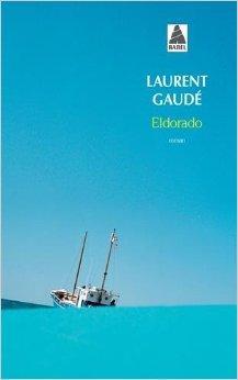 """Résultat de recherche d'images pour """"eldorado laurent gaudé"""""""