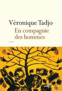 En compagnie des hommes - Véronique Tadjo