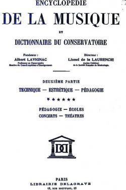 Encyclopédie de la Musique et Dictionnaire du Conservatoire, Deuxième Partie, Technique - Esthétique - Pédagogie Vol. 6 par Albert Lavignac