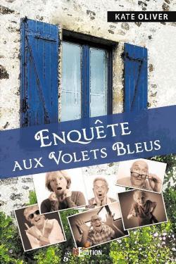 Enquête aux Volets Bleus par Kate Oliver (IS Edition)