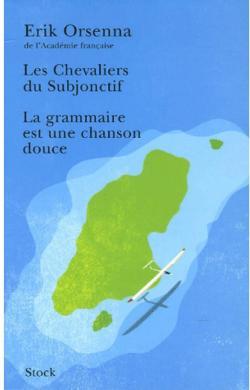 La Grammaire Est Une Chanson Douce Suivi De Les Chevaliers