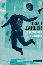 Exécutions à Victory par S. Craig Zahler