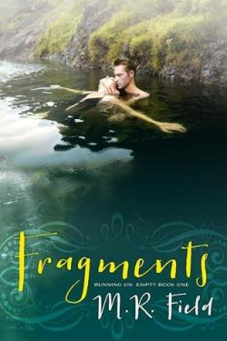 Running On Empty, tome 1 : Fragments  par M.R. Field