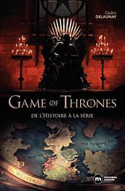 Game of Thrones : De l'histoire à la série par Delaunay