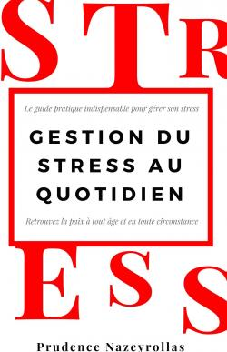 Gestion du stress au quotidien par Prudence Nazeyrollas