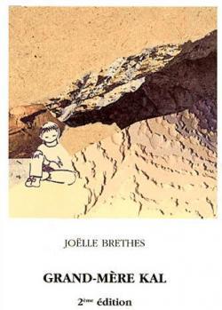 Grand-mère Kal - Joëlle brethes