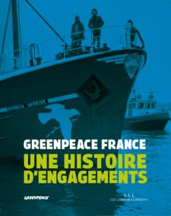 Greenpeace France - Une histoire d'engagements par  Greenpeace-France