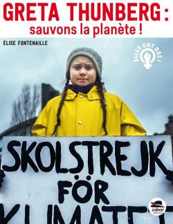 Greta Thunberg : sauvons la planète ! par Fontenaille