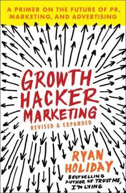 Growth Hacker Marketing par Ryan Holiday