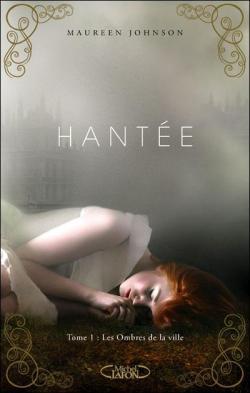 """Résultat de recherche d'images pour """"hantée maureen johnson"""""""