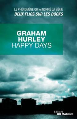 Happy Days  par Graham Hurley