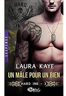Hard Ink, tome 3 : Un mâle pour un bien par Laura Kaye