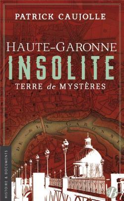 Haute-Garonne insolite par Patrick Caujolle