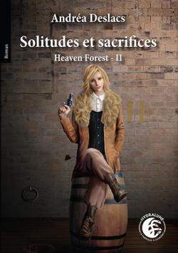 Heaven Forest, tome 2 : Solitudes et sacrifices par Andréa Deslacs