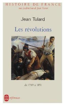 Histoire de France : Les révolutions, de 1789 à 1851 par Jean Tulard