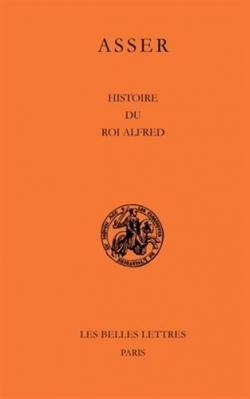 Histoire du roi Alfred - Asser de Sherborne