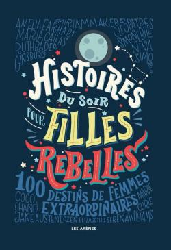 Histoires du soir pour filles rebelles par Favilli