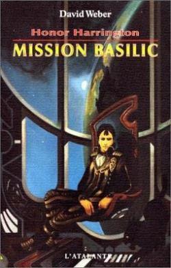 Honor Harrington, tome 1 : Mission Basilic par Weber