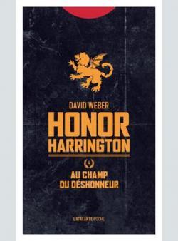 Honor Harrington, Tome 4 : Au champ du déshonneur par Weber