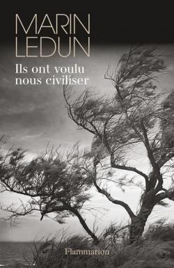 Ils ont voulu nous civiliser de Marin Ledun - Editions J'ai Lu
