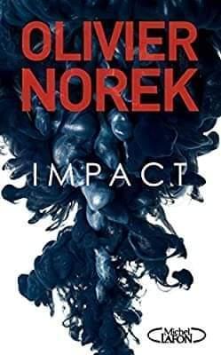 Impact - Olivier Norek - Babelio