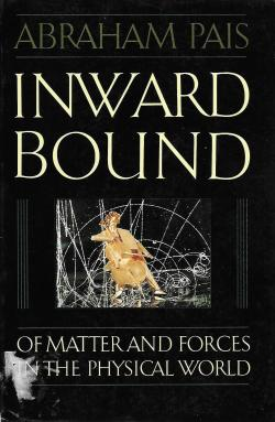 Inwards bound par Abraham Pais