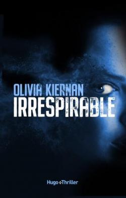 Irrespirable - Olivia Kiernan (2018) sur Bookys