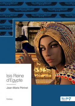 Isis Reine d\'Egypte par Jean-Marie Périnet