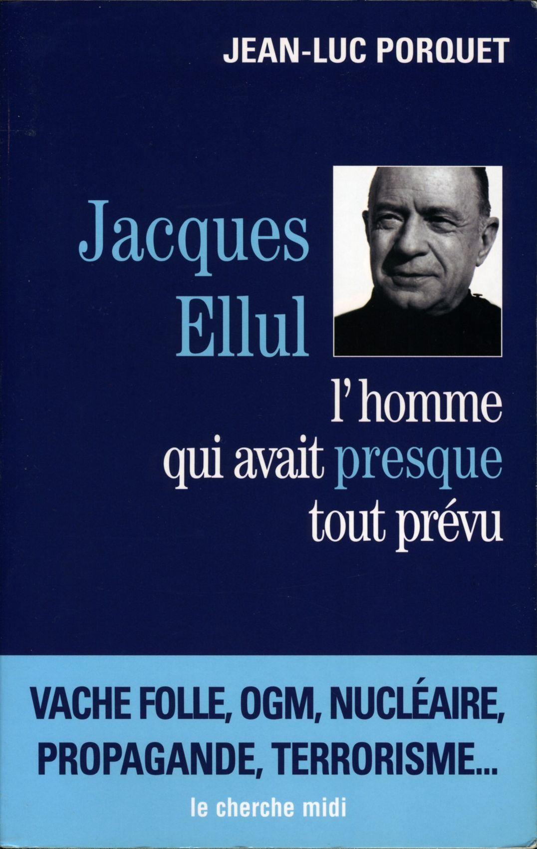 Jacques Ellul, lhomme qui avait presque tout prévu (DOCUMENTS) (French Edition)